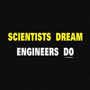 Scientists Dream. Engineers Do.
